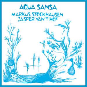 Markus Stockhausen, Jasper Van't Hof – Aqua Sansa
